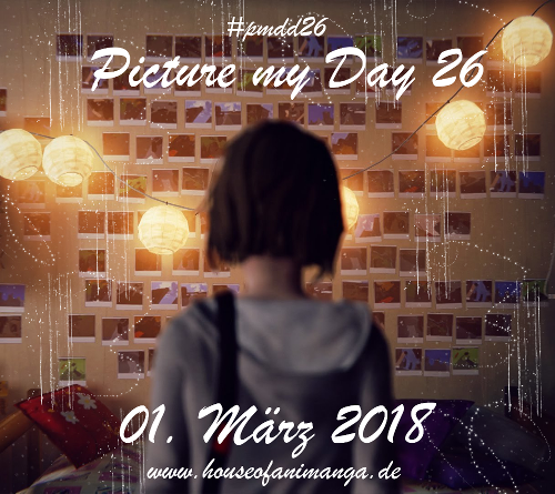 "#0780 [Spotlight] ""Picture my Day"" Day #26 am 01.03.2018"
