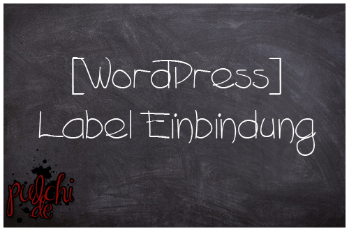 #0819 [Tutorial] WordPress ~ Label Einbindung